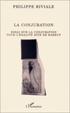 Philippe Riviale et Gracchus Babeuf - La Conjuration - Essai sur la conjuration pour l'égalité dite de Babeuf.