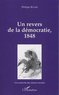Un revers de la démocratie, 1848 - Philippe Riviale pdf epub