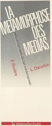 La métamorphose des médias : sens et non-sens de l'art contemporain