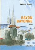 PHILIPPE Robart - Bayon, Bayonne.