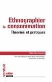 Philippe Robert-Demontrond - Ethnographier la consommation - Théories et pratiques.