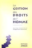 Philippe Robert-Demontrond et Anne Joyeau - La gestion des droits de l'homme - Deconstruction des politiques de responsabilité sociale des entreprises.