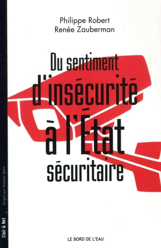 Philippe Robert et Renée Zauberman - Du sentiment d'insécurité à l'Etat sécuritaire.