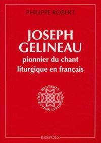 Philippe Robert - Joseph Gélineau, pionnier du chant liturgique en français - La redécouverte des formes.