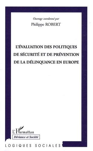Philippe Robert - L'évaluation des politiques de sécurité et de prévention de la délinquance en Europe.