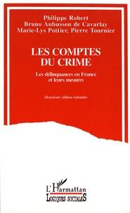 Philippe Robert et Bruno Aubusson de Cavarlay - Les comptes du crime - Les délinquances en France et leurs mesures.
