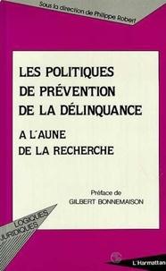 Philippe Robert - Les politiques de prévention de la délinquance à l'aune de la recherche - Un bilan international, [actes].