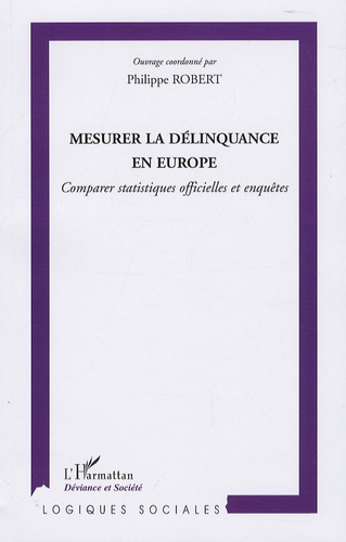 Philippe Robert - Mesurer la délinquance en Europe - Comparer statistiques officielles et enquêtes.
