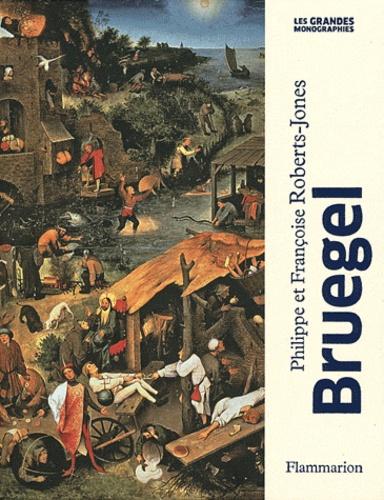 Philippe Roberts-Jones et Françoise Roberts-Jones - Pierre Bruegel l'Ancien.