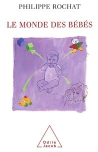 Philippe Rochat - Le monde des bébés.