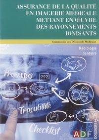 Philippe Rocher - Assurance de la qualité en imagerie médicale mettant en oeuvre des rayonnements ionisants - Radiologie dentaire.