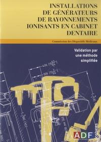 Philippe Rocher - Installations de générateurs de rayonnements ionisants en cabinet dentaire - Validation par une méthode simplifiée.