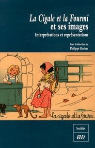 Philippe Rocher - La Cigale et la Fourmi et ses images - Interprétations et représentations.