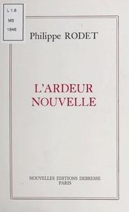 Philippe Rodet - L'Ardeur nouvelle.