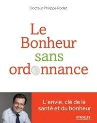 Philippe Rodet - Le bonheur sans ordonnance.