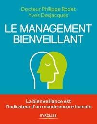 Philippe Rodet et Yves Desjacques - Le management bienveillant.