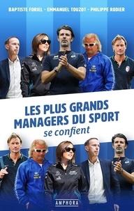 Philippe Rodier et Baptiste Foriel - Les plus grands managers du sport se confient.