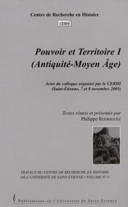 Philippe Rodriguez - Pouvoir et territoire - Tome 1 (Antiquité-Moyen-Age).