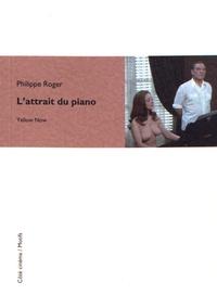 Philippe Roger - L'attrait du piano.
