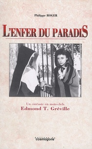 Philippe Roger - L'enfer du paradis - Un cinéaste en mots-clés Edmond T. Gréville.