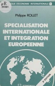 Philippe Rollet - Spécialisation internationale et intégration européenne.