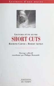 "Philippe Romanski et  Collectif - ""Short cuts"", Raymond Carver, Robert Altman."