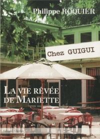 Philippe Roquier - La vie rêvée de Mariette ?.