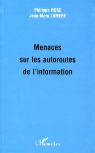 Philippe Rosé et Jean-Marc Lamère - Menaces sur les autoroutes de l'information.