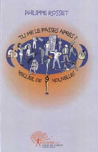 Philippe Rosset - Tu me le passes après ?.