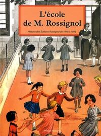Philippe Rossignol et Michel Cordeboeuf - L'Ecole de M. Rossignol - L'imagination pédagogique en images et en couleurs.