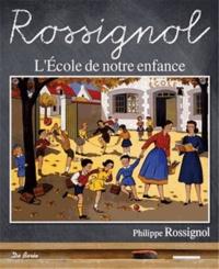 Philippe Rossignol - Rossignol - L'Ecole de notre enfance.