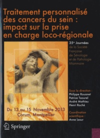 Philippe Rouanet et Patrice Taourel - Traitement personnalisé des cancers du sein : impact sur la prise en charge loco-régionale - 35e Journées de la Société Française de Sénologie et de Pathologie Mammaire, 13-15 novembre 2013, Montpellier.