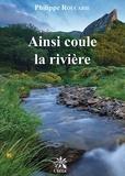 Philippe Roucarie - Ainsi coule la riviere.