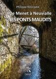 Philippe Roucarie - De Menet à Neuvialle - Les ponts maudits.
