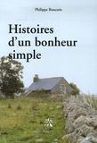 Philippe Roucarie - Histoires d'un bonheur simple.