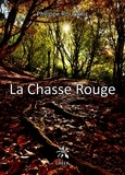 Philippe Roucarie - La chasse rouge.