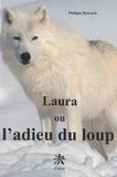 Philippe Roucarie - Laura ou l'adieu du loup.