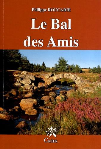 Philippe Roucarie - Le Bal des Amis.
