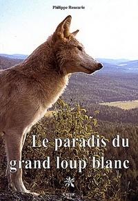 Philippe Roucarie - Le paradis du grand loup blanc.