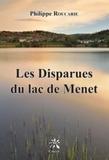 Philippe Roucarie - Les disparues du lac de Menet.