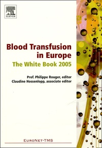 Blood Transfusion in Europe- The White Book 2005 - Philippe Rouger | Showmesound.org