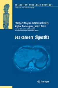 Philippe Rougier et Emmanuel Mitry - Les cancers digestifs.
