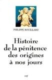 Philippe Rouillard - Histoire de la pénitence des origines à nos jours.