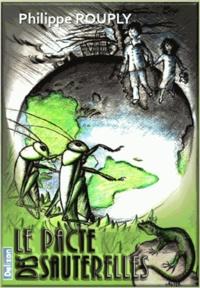 Philippe Rouply - Le pacte des sauterelles.