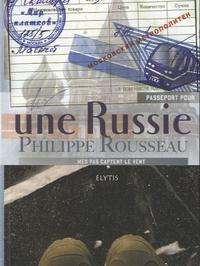 Philippe Rousseau - Passeport pour une Russie.