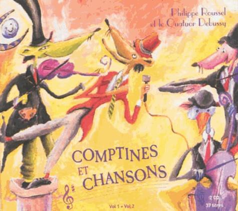 Philippe Roussel et  Quatuor Debussy - Comptines et chansons - Volume 1 et 2. 2 CD audio
