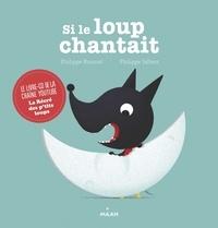 Philippe Roussel et Philippe Jalbert - Si le loup chantait. 1 CD audio