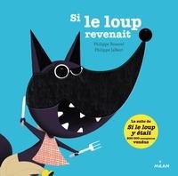 Philippe Roussel et Philippe Jalbert - Si le loup revenait.