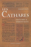 Philippe Roy - Les Cathares - Histoire et spiritualité.