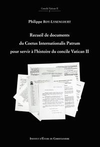 Recueil de documents du Coetus Internationalis Patrum pour servir à l'histoire du concile Vatican II - Philippe Roy-Lysencourt pdf epub